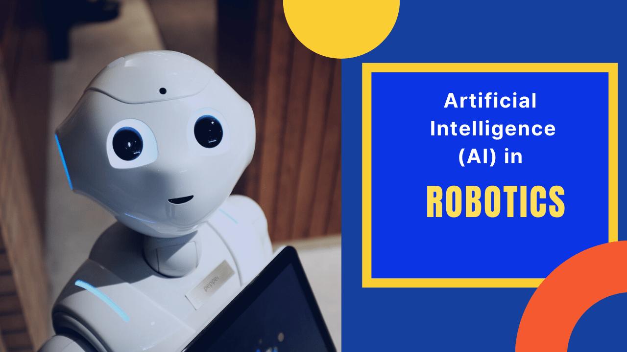 Artificial Intelligence in Robotics