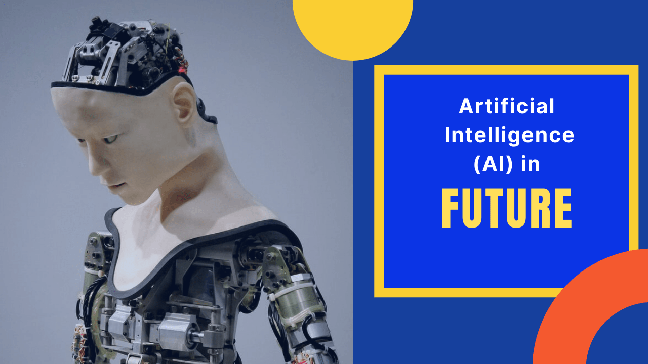Artificial Intelligence in Future